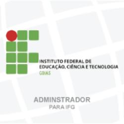 IFG - INSTITUTO FEDERAL DE EDUCAÇÃO, CIÊNCIA E TECNOLOGIA GOIANO - ADMINISTRADOR - (01/2019)