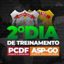 SUPER AULÃO - SEGUNDO DIA DE TREINAMENTO - PCDF E ASP/GO