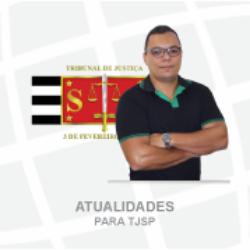 ATUALIDADES PARA TJSP - CARGO: ESCREVENTE - OTONIEL LINHARES 2021