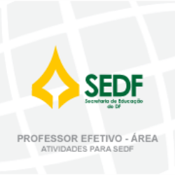 SEDF - SECRETARIA DE EDUCAÇÃO DO DISTRITO FEDERAL - PROFESSOR EFETIVO DE EDUCAÇÃO BÁSICA - ÁREA: ATIVIDADES (CARGO 2) - (01/2021)